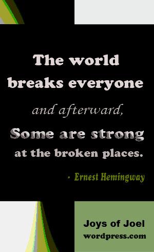 ernest hemingway quote, joys of joel poems, life quotes, broken