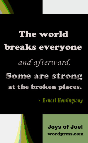 ernest hemingway quote, joys of joel poems, life quotes, broken