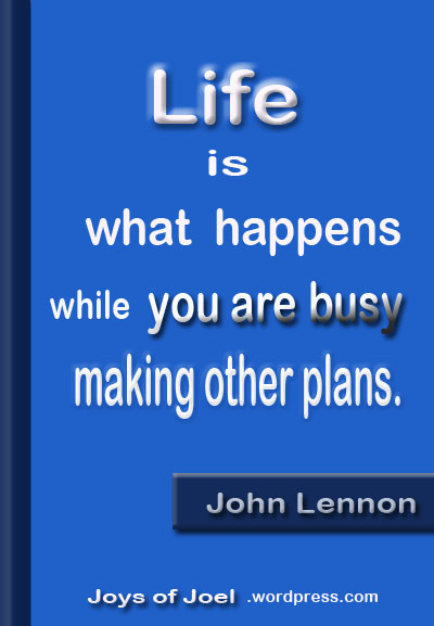 john lennon quote, quotes, joys of joel poems, poetry, life is what happens