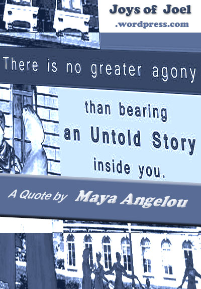 A Quote by Maya Angelou, joys of joel poems, the untold story poetry