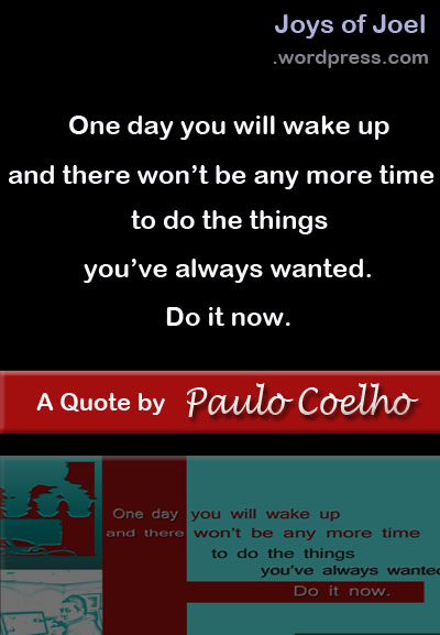 paulo coelho quote, joys of joel poems, poem about wishes, bucket list, motivational quote